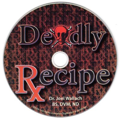 CD - Deadly Recipe - by Dr Joel Wallach