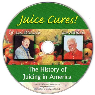 CD - Juice Cures - History - by Jay Kordich and DR. Wallach