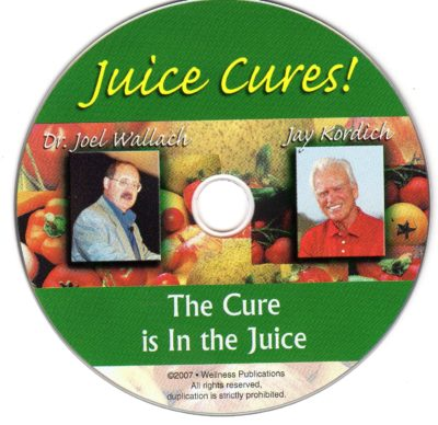 CD - Juice Cures - The Cure is in the Juice- by Jay Kordich and DR. Wallach