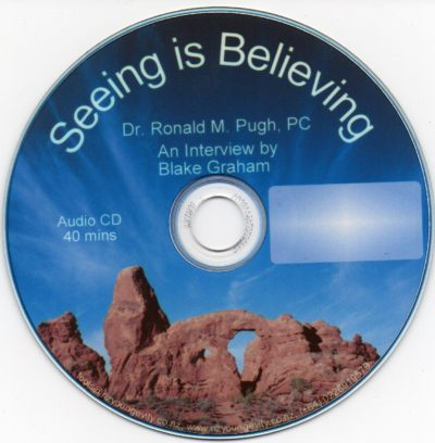 CD - Seeing Is Believing - by Dr. Ronald M Pugh