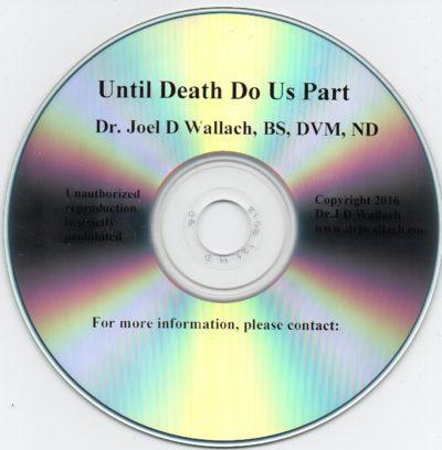CD - Until Death Do Us Part - by Dr Joel Wallach