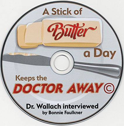 CD - A Stick of Butter A Day Keeps Doctor Away - Failed medical Theory of Fats & Cholesterol